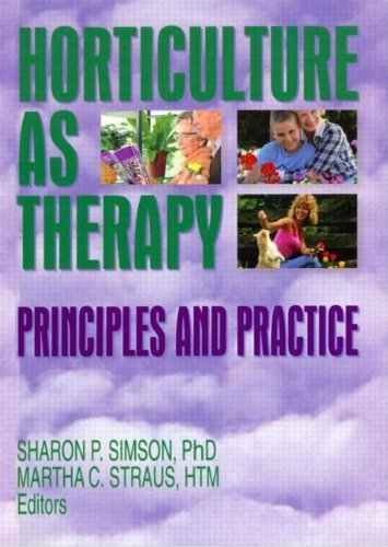 Horticulture as Therapy: Principles and Practice 1st by Simson, Sharon, Straus, Martha (2003) Paperback