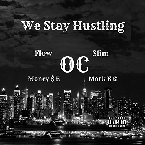 We Stay Hustling (feat. Flow, Slim & Mark E G) [Explicit]