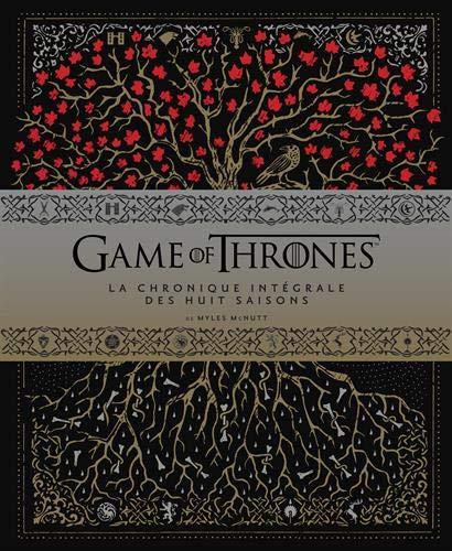 Game of Thrones, la chronique intégrale des 8 saisons par  Myles McNutt