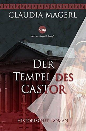 Magerl, Claudia: Der Tempel des Castor