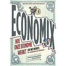 Economix: hoe onze economie werkt (en niet werkt) in woord en beeld