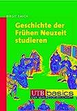 Geschichte der Frühen Neuzeit studieren (utb basics, Band 2709) - Birgit Emich