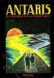 Antaris - Auf dem Weg in eine andere Welt