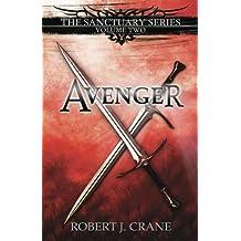 Avenger: The Sanctuary Series, Vol. 2 by Robert J. Crane (2011-10-16)