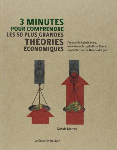 3 minutes pour comprendre les 50 plus grandes thories conomiques de Donald Marron (2 mai 2011) Broch