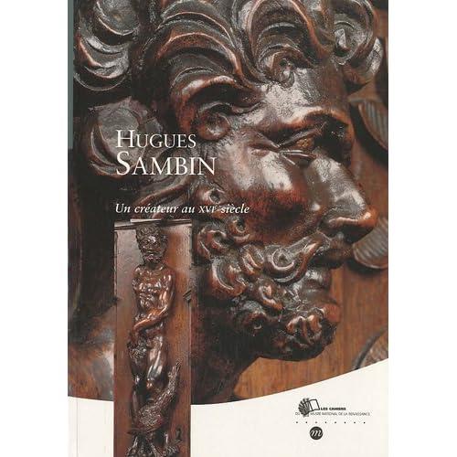 Hugues Sambin : Un créateur au XVIe siècle