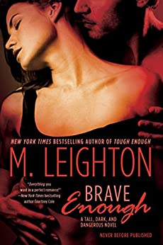 "Brave Enough (""Tall, Dark, and Dangerous"" Book 3) by [Leighton, M.]"