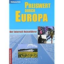 Preiswert durch Europa  - Interrail, Bahnreisen und Europabusse