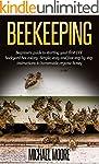 Beekeeping: The Complete Beginners Gu...