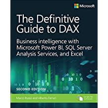 The Definitive Guide to DAX: Business intelligence for Microsoft Power BI, SQL Server Analysis Services, and Excel (Business Skills) (English Edition)