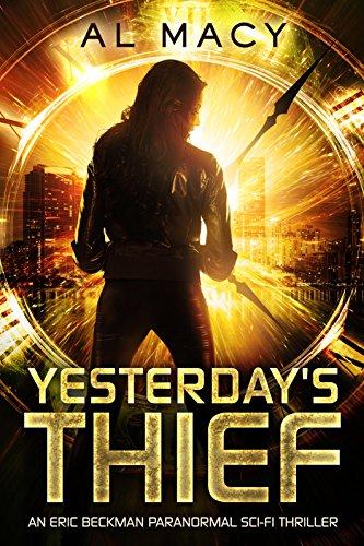 yesterdays-thief-an-eric-beckman-paranormal-sci-fi-thriller-eric-beckman-series-book-1-english-editi