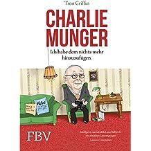 Charlie Munger: Ich habe dem nichts mehr hinzuzufügen