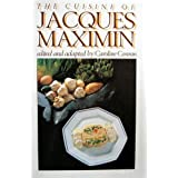 The Cuisine of Jacques Maximin by Jacques Maximin (1986-08-02)