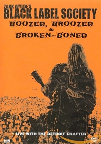 Zakk Wylde's Black Label Society - Boozed, Broozed & Broken Boned -