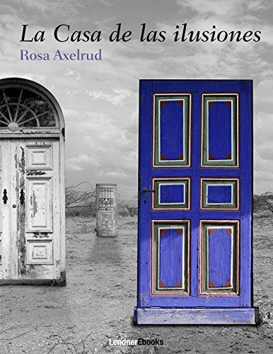 La casa de las ilusiones por Rosa Axelrud