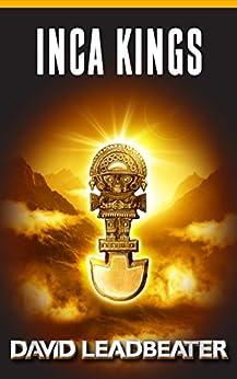 Inca Kings (Matt Drake Book 15) by [Leadbeater, David]