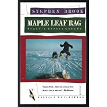 MAPLE LEAF RAG: travels across Canada by Stephen Brook (1988-06-12)