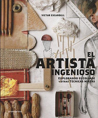 El artista ingenioso. Explorando el collage y otras técnicas mixtas