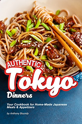 Authentic Tokyo Dinners: Your Cookbook for Home-Made Japanese Meals Appetizers (English Edition) Soup Bowl Asiatische