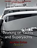 Working on Yachts and Superyachts: A guide to working in the superyacht industry