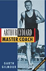 Arthur Lydiard: Master Coach (English Edition)