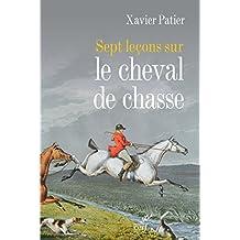 Sept leçons sur le cheval de chasse