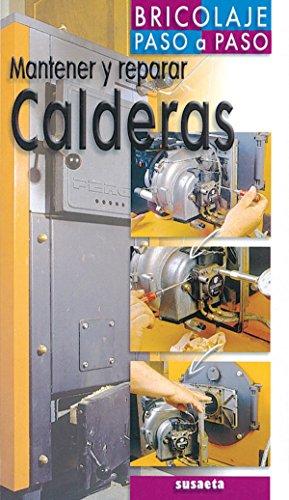Descargar Libro Mantener y reparar calderas (Bricolaje Paso A Paso) de Equipo Susaeta