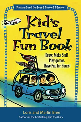 Kid's Travel Fun Book: Draw. Make Stuff. Play Games. Have Fun for Hours! por Loris Bree
