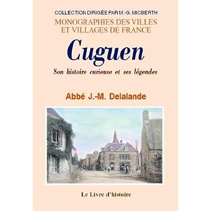 Cuguen : Son histoire curieuse et ses légendes