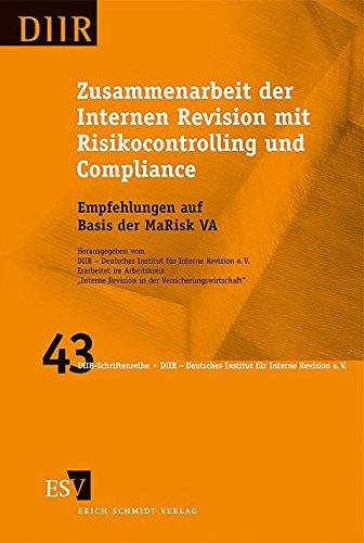 Zusammenarbeit der Internen Revision mit Risikocontrolling und Compliance: Empfehlungen auf Basis der MaRisk VA (DIIR-Schriftenreihe, Band 43)