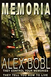 Memoria. A Corporation of Lies (An action-packed dystopian technothriller) (English Edition)