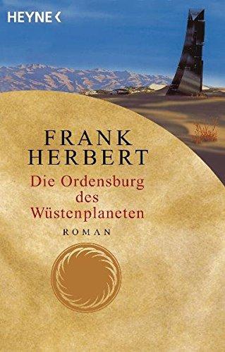 Die Ordensburg des Wüstenplaneten: Roman (Der Wüstenplanet, Band 6)