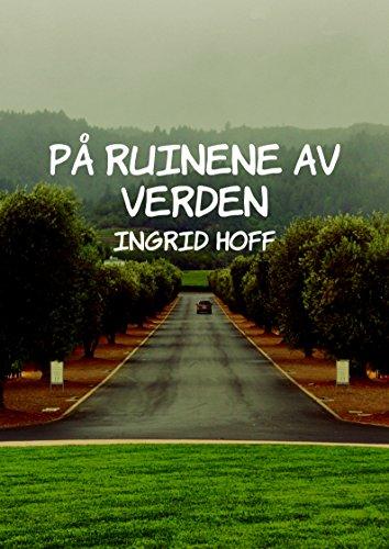 På ruinene av verden (Norwegian Edition) por Ingrid Hoff