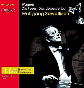 Wagner: Die Feen, Das Liebesverbot, Rienzi