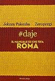 #daje. Il manuale di chi tifa Roma