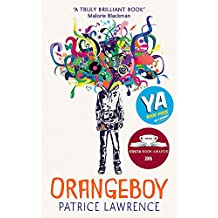 Orangeboy: Winner of the Waterstones Children's Book Prize for Older Children, winner of the YA Book Prize