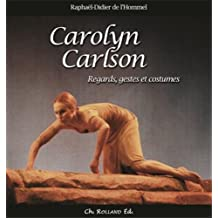 Carolyn Carlson : Regards, gestes et costumes