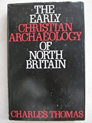 Early Christian Archaeology of North Britain