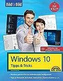 Windows 10 Tipps und Tricks - Bild für Bild - Aktuell inklusive aller Updates. Komplett in Farbe. Ideal für Einsteiger und Fortgeschrittene