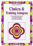 Scarica Libro Chakra training autogeno Per la prima volta insieme queste due straordinarie tecniche di salute (PDF,EPUB,MOBI) Online Italiano Gratis