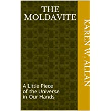 The Moldavite: A Little Piece of the Universe in Our Hands (English Edition)