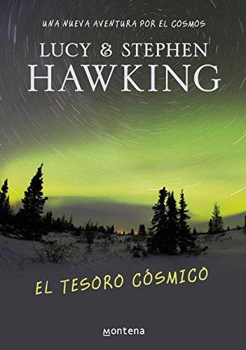 El tesoro cosmico/ George's Cosmic Treasure Hunt por Stephen W. Hawking, Lucy Hawking