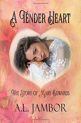 A Tender Heart: The Story of Mary Edwards