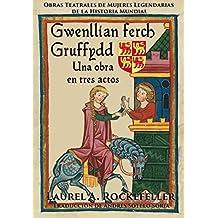 Gwenllian ferch Gruffydd: Una obra en tres actos