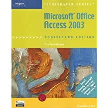 Microsoft Office Access 2003: Illustrated, Coursecard Edition, Introductory (Illustrated Series)