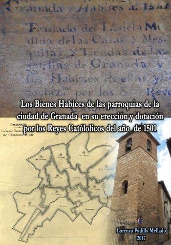 Descargar Libro Habices de las parroquias de la ciudad de Granada de Lorenzo Luis Padilla Mellado