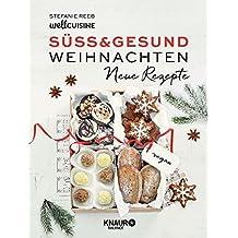 Süß & gesund – Weihnachten Neue Rezepte