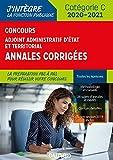 Concours Adjoint administratif Etat & Territorial : Annales corrigées -  2020-2021 (J'intègre la Fonction Publique)...