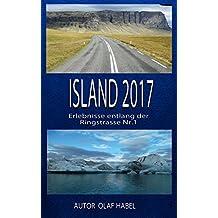 Island-Rundreise 2017 Erlebnisse entlang der Ringstraße Nr.1