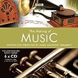The Making of Music: v. 2 (Landmark BBC Radio 4)